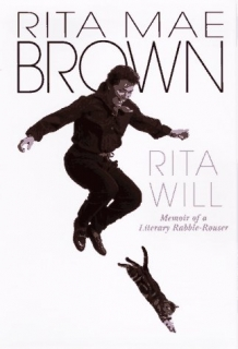 Rita Will: Memoir of a Literary Rabble-Rouser (Rita Mae Brown)